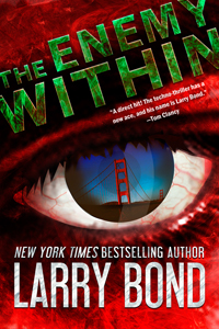 Novels by patrick larkin larry bond and i have released our fourth thriller the enemy within as an ebook through amazon buy it now fandeluxe Document